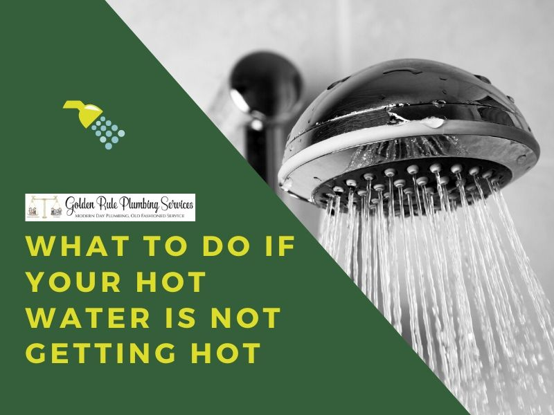 What to Do If Your Hot Water Is Not Getting Hot