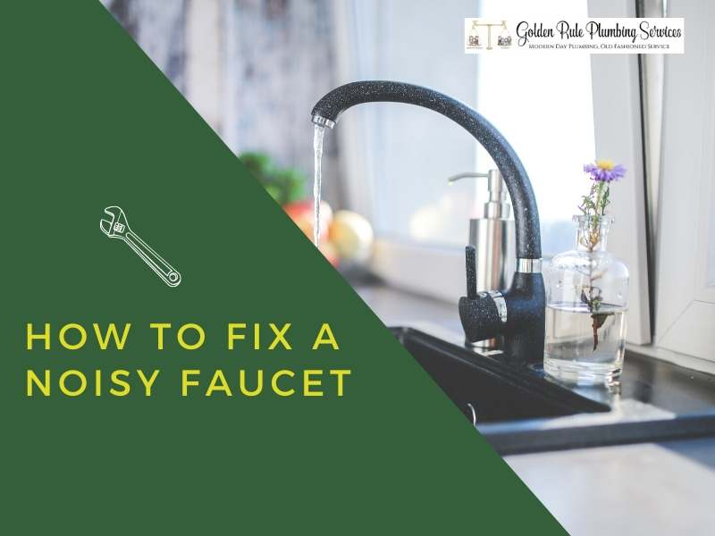 How to Fix a Noisy Faucet