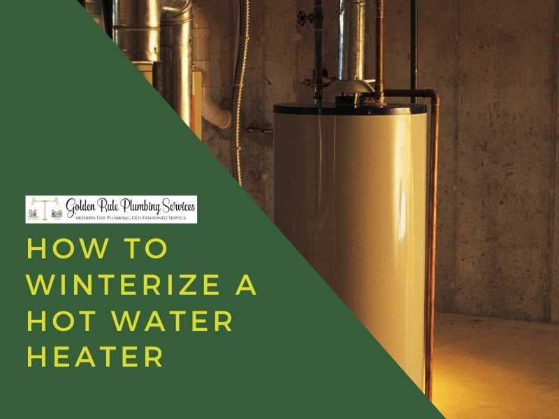 How to Winterize A Hot Water Heater