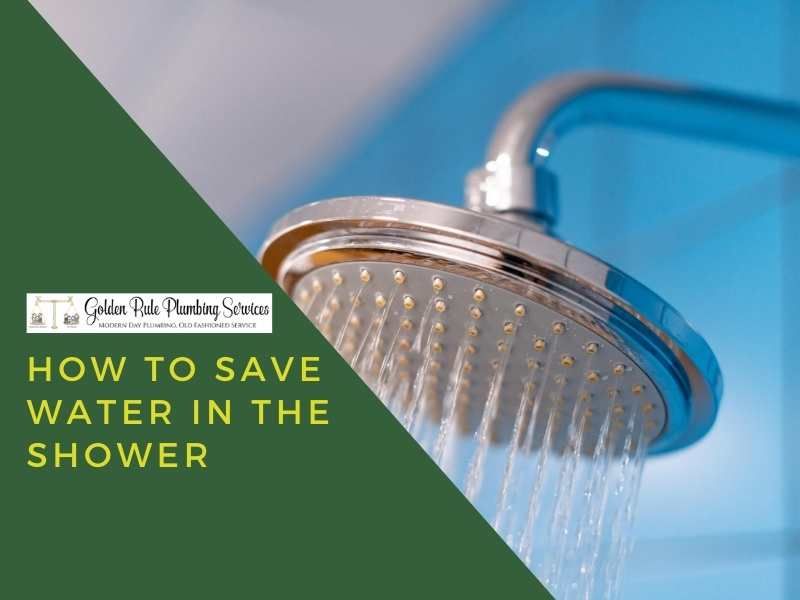 How To Save Water in the Shower